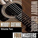 Woody Guthrie Folk Masters, Vol.2