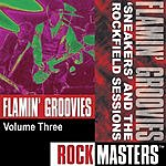 The Flamin' Groovies Rock Masters, Vol.3: 'Sneakers' EP And The Rockfield Sessions