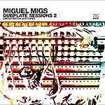 Miguel Migs Dubplate Sessions 2