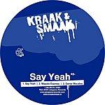 Kraak & Smaak Say Yeah (Maxi-Single)