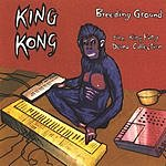King Kong Breeding Ground - The King Kong Demo Collection