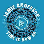 Jamie Anderson Time Is Now (Maxi-Single)