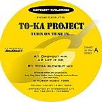TO-KA Project Turn On Tune In