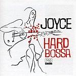 Joyce Hard Bossa