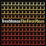 TroubleMan The First Phase