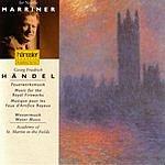 Neville Marriner Music for the Royal Fireworks, Water Music