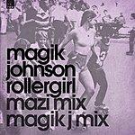 Magik Johnson Rollergirl Part 1 (Single)