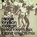 Magik Johnson Rollergirl Part 2 (Single)