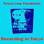 Future Loop Foundation Recording In Tokyo