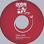 Ikon Dirty Girl