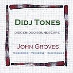 John Groves Didj Tones