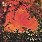 Ellen Edwards Through The Fields Of Home