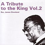 Rev. James Cleveland Tribute To The King, Vol.2