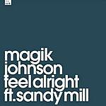 Magik Johnson Feel Alright