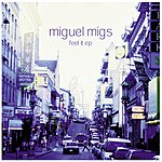 Miguel Migs Feel It EP