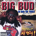 Big Bud In Bud We Trust - Special Edition (Parental Advisory)