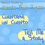 Carrie Sue Ayvar Cuentame Un Cuento (Tell Me A Story)