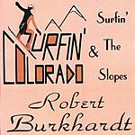 Robert Burkhardt Surfin' Colorado