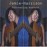 Jamie-Harrison Suffocating Mundane
