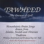 J.D. Hall Tawheed - The Oneness Of God