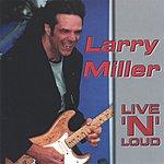 Larry Miller Live 'N' Loud
