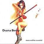 Diana Berry More Will Be Revealed