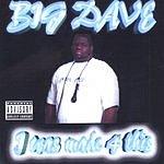 Big Dave I Was Made 4 This (Parental Advisory)