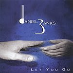 Daniel Banks Let You Go