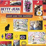 Betty Jean & The Free Radicals Love Like The Summer