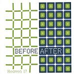 Heaven 17 Before/After