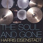 Harris Eisenstadt The Soul And Gone