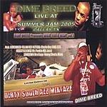 Dime Breed What Eva U Want Vol.1