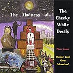 The Cheeky White Devils The Madness Of The Cheeky White Devils (Choose Your Own Adventure)