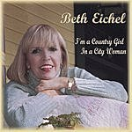 Beth Eichel I'm A Country Girl In A City Woman