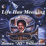 James 'JD' Wilkerson Life Has Meaning