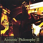 Acoustic Philosophy Acoustic Philosophy II