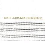 Josh Schicker Moonlighting