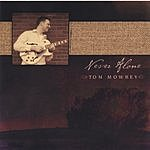 Tom Mowrey Never Alone