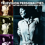 Television Personalities And They All Lived Happily Ever After