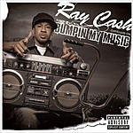 Ray Cash Bumpin' My Music (Single) (Parental Advisory)