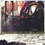 Roger Drawdy & The Firestarters Open Seas, Empty Skies
