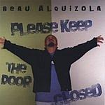Beau Alquizola Please Keep The Door Closed