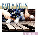 Kathy Kelly A Different Vibe