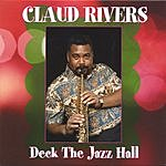 Claud Rivers Deck The Jazz Hall