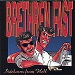 Brethren Fast Sideburns From Hell