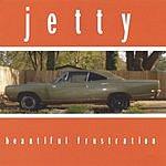 Jetty Beautiful Frustration