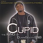 Cupid The King Of Down South R&B