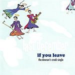 Last December If You Leave (The Dawson's Creek Single)