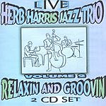 The Herb Harris Jazz Trio Relaxin' And Groovin' Vol.2