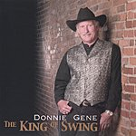 Donnie Gene The King Of Swing